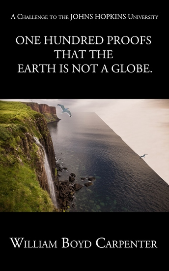 One Hundred Proofs that the Earth is Not a Globe - cover