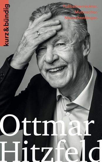 Ottmar Hitzfeld - Fußballverrückter Mutmacher Menschenfänger - cover