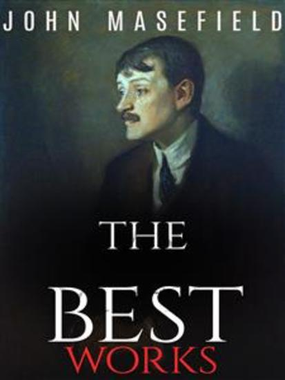 John Masefield: The Best Works - cover