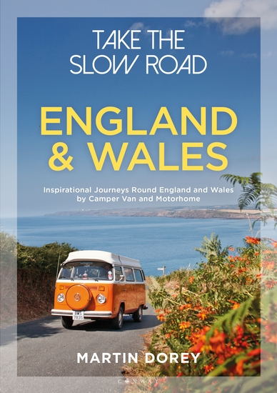 Take the Slow Road: England and Wales - Inspirational Journeys Round England and Wales by Camper Van and Motorhome - cover