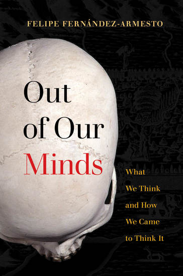 Out of Our Minds - What We Think and How We Came to Think It - cover