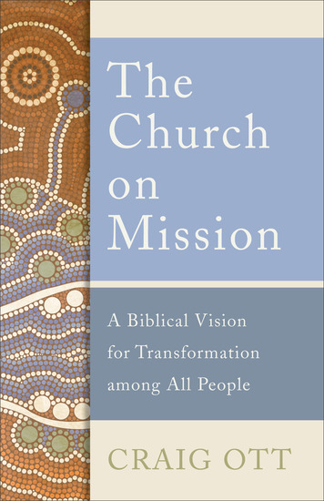 The Church on Mission - A Biblical Vision for Transformation among All People - cover
