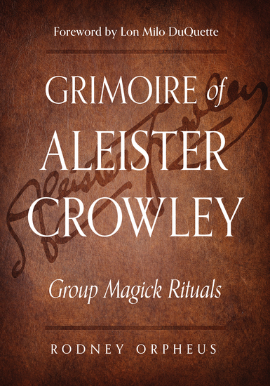 Grimoire of Aleister Crowley - Group Magick Rituals - cover