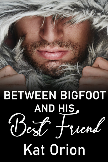 Between Bigfoot and His Best Friend - cover
