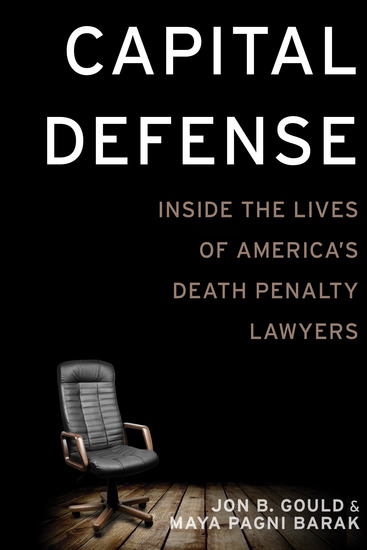 Capital Defense - Inside the Lives of America's Death Penalty Lawyers - cover