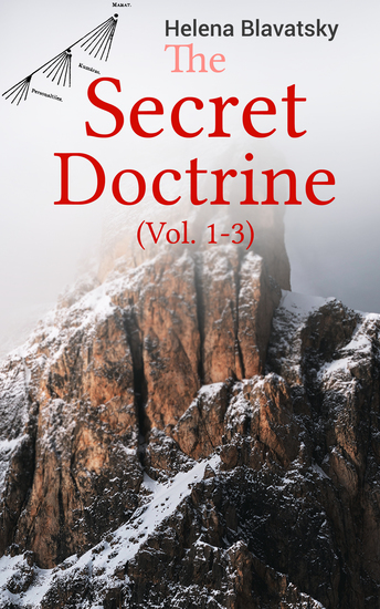 The Secret Doctrine (Vol 1-3) - The Synthesis of Science Religion & Philosophy - cover