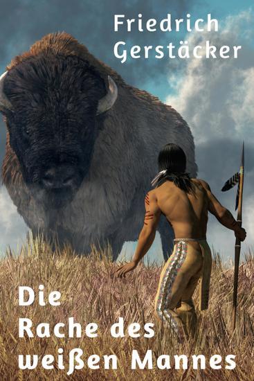 Die Rache des weißen Mannes - Indianererzählung - cover