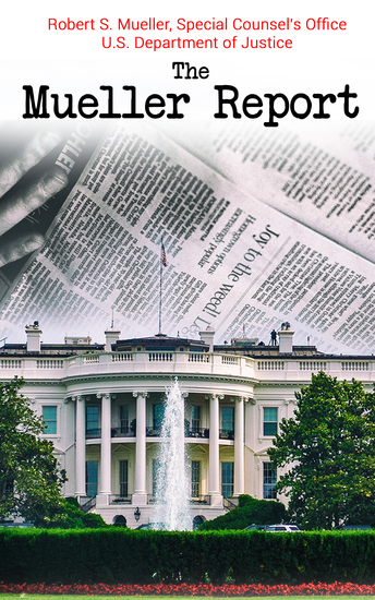 The Mueller Report - Complete Report On The Investigation Into Russian Interference In The 2016 Presidential Election - cover