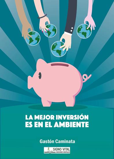 La mejor inversión es en el ambiente - cover