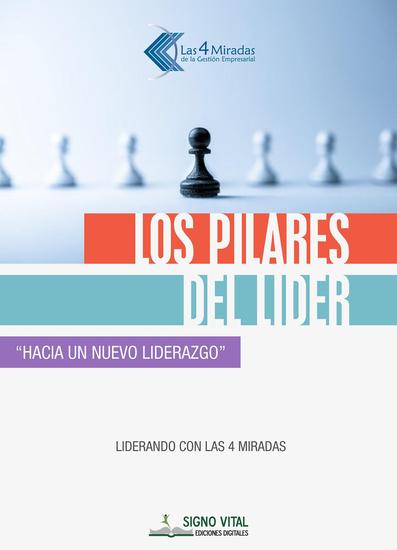 Los pilares del líder - Hacia un nuevo liderazgo - Liderando con las 4 miradas - cover