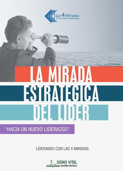 La mirada estratégica del líder - Hacia un nuevo liderazgo - cover