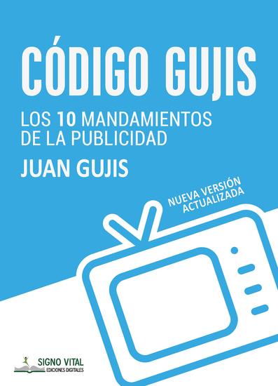 Código Gujis - Los 10 mandamientos de la Publicidad - cover