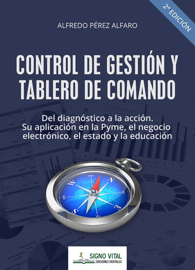 Control de gestión y tablero de comando - Del diagnóstico a la acción Sy aplicación en la Pyme el negocio electrónico el estado y la educación - cover