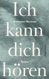 Ich kann dich hören von Katharina Mevissen online lesen