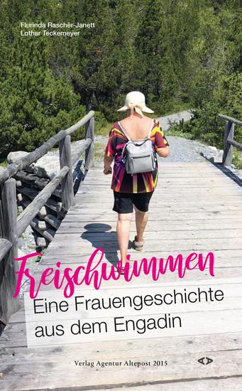 Freischwimmen Eine Frauengeschichte aus dem Engadin - Crescher e madürar Ün'istorgia dad üna duonna da l'Engiadina - cover