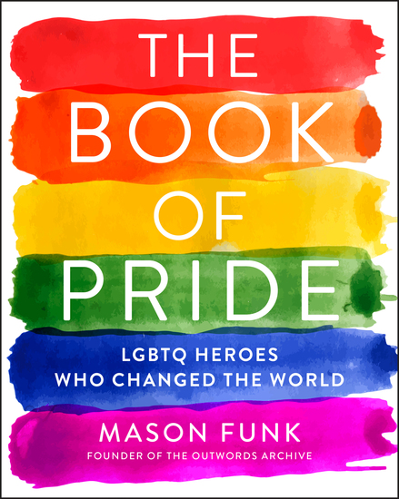 The Book of Pride - LGBTQ Heroes Who Changed the World - cover