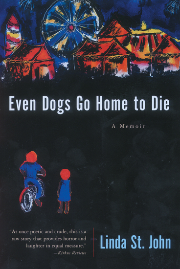 Even Dogs Go Home to Die - A Memoir - cover