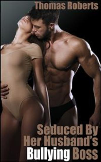 Seduced By Her Husband's Bullying Boss - cover