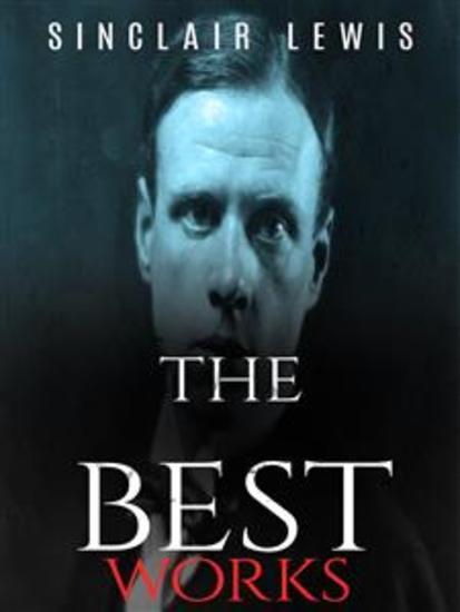 Sinclair Lewis: The Best Works - cover