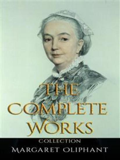 Margaret Oliphant: The Complete Works - cover