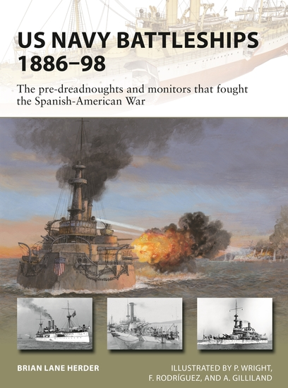 US Navy Battleships 1886–98 - The pre-dreadnoughts and monitors that fought the Spanish-American War - cover
