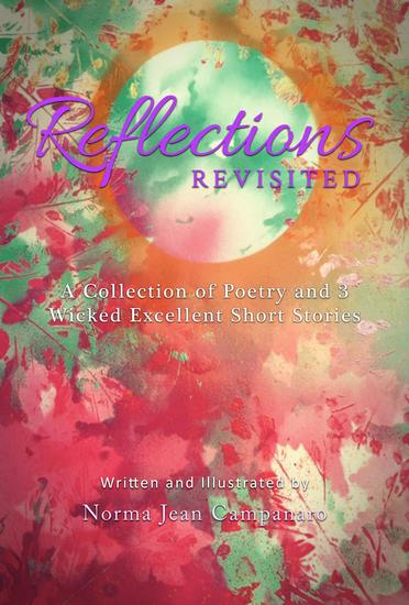 Reflections Revisited - A Collection of Poetry and 3 Wicked Excellent Short Stories - cover