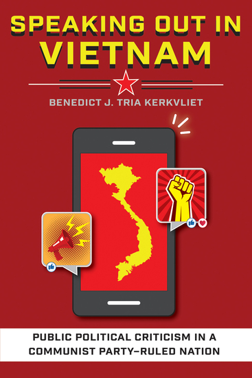 Speaking Out in Vietnam - Public Political Criticism in a Communist Party–Ruled Nation - cover