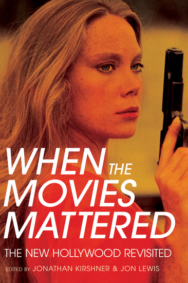 When the Movies Mattered - The New Hollywood Revisited - cover
