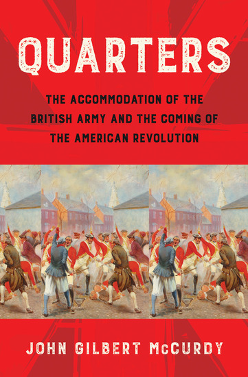 Quarters - The Accommodation of the British Army and the Coming of the American Revolution - cover