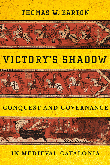 Victory's Shadow - Conquest and Governance in Medieval Catalonia - cover