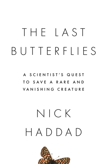 The Last Butterflies - A Scientist's Quest to Save a Rare and Vanishing Creature - cover