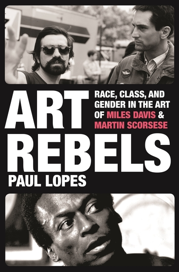 Art Rebels - Race Class and Gender in the Art of Miles Davis and Martin Scorsese - cover
