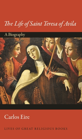 The Life of Saint Teresa of Avila - A Biography - cover