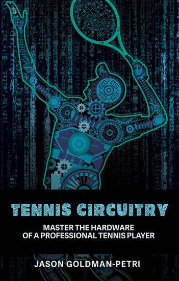 Tennis Circuitry - Master the Hardware of a Professional Tennis Player - cover