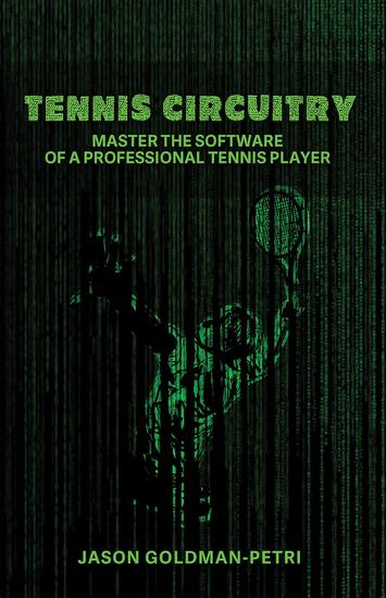 Tennis Circuitry - Master the Software of a Professional Tennis Player - cover