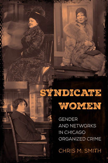 Syndicate Women - Gender and Networks in Chicago Organized Crime - cover