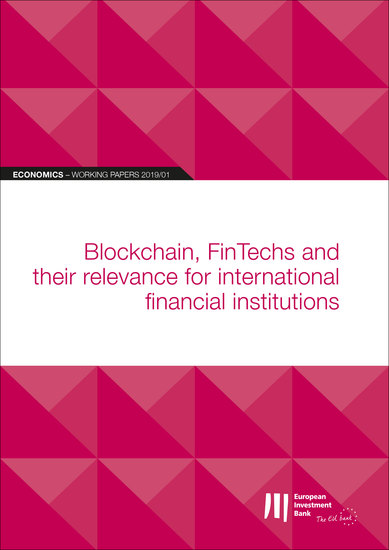 EIB Working Papers 2019 01 - Blockchain FinTechs and their relevance for international financial institutions - cover