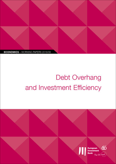 EIB Working Papers 2018 08 - Debt overhang and investment efficiency - cover