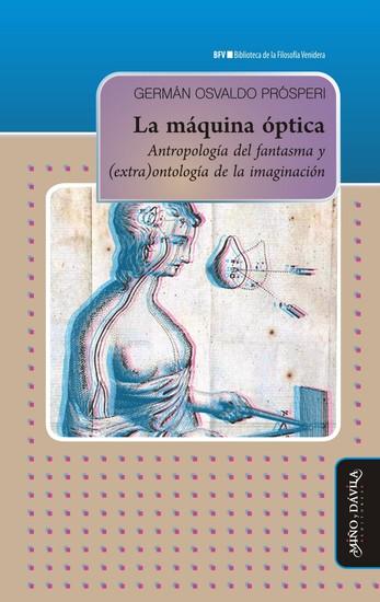 La máquina óptica - Antropología del fantasma y (extra)ontología de la imaginación - cover