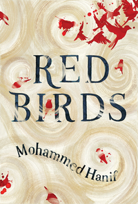 Read Red Birds, by Mohammed Hanif
