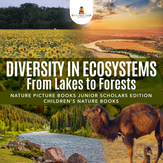 Diversity in Ecosystems : From Lakes to Forests | Nature Picture Books Junior Scholars Edition | Children's Nature Books - cover