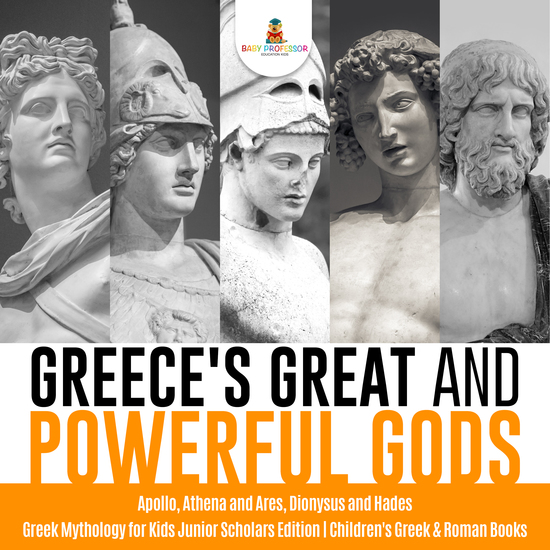Greece's Great and Powerful Gods | Apollo Athena and Ares Dionysus and Hades | Greek Mythology for Kids Junior Scholars Edition | Children's Greek & Roman Books - cover