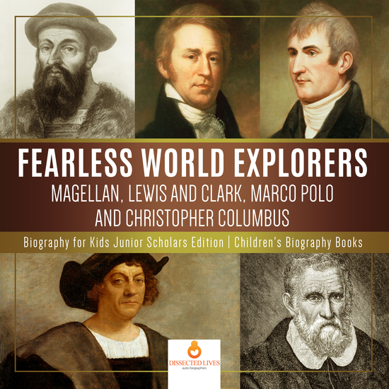 Fearless World Explorers : Magellan Lewis and Clark Marco Polo and Christopher Columbus | Biography for Kids Junior Scholars Edition | Children's Biography Books - cover