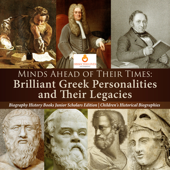 Minds Ahead of Their Times : Brilliant Greek Personalities and Their Legacies | Biography History Books Junior Scholars Edition | Children's Historical Biographies - cover
