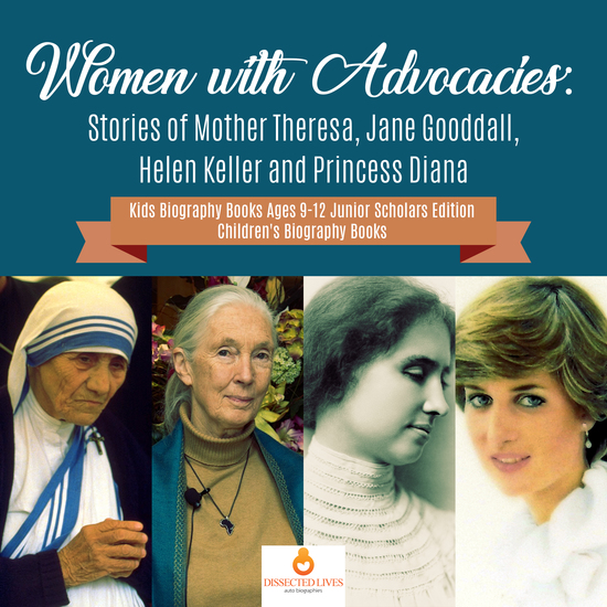 Women with Advocacies : Stories of Mother Theresa Jane Gooddall Helen Keller and Princess Diana | Kids Biography Books Ages 9-12 Junior Scholars Edition | Children's Biography Books - cover
