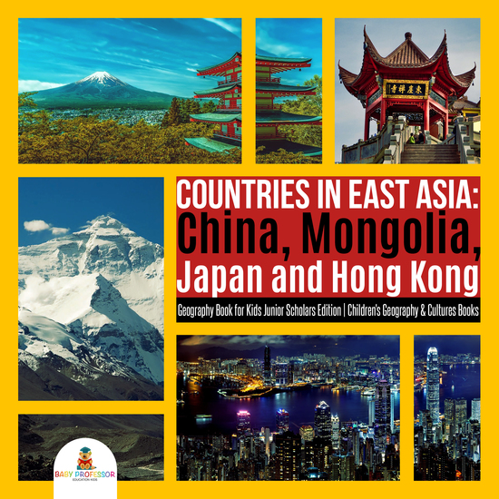 Countries in East Asia : China Mongolia Japan and Hong Kong | Geography Book for Kids Junior Scholars Edition | Children's Geography & Cultures Books - cover