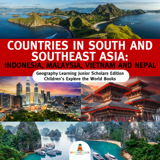 Countries in South and Southeast Asia : Indonesia Malaysia Vietnam and Nepal | Geography Learning Junior Scholars Edition | Children's Explore the World Books - cover