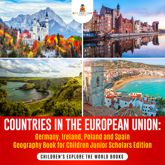 Countries in the European Union : Germany Ireland Poland and Spain Geography Book for Children Junior Scholars Edition | Children's Explore the World Books - cover