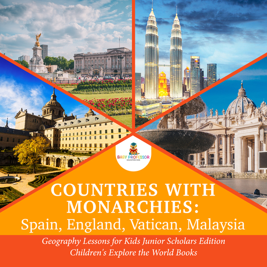 Countries with Monarchies : Spain England Vatican Malaysia | Geography Lessons for Kids Junior Scholars Edition | Children's Explore the World Books - cover