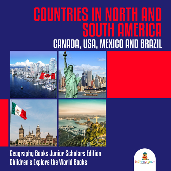 Countries in North and South America : Canada USA Mexico and Brazil | Geography Books Junior Scholars Edition | Children's Explore the World Books - cover
